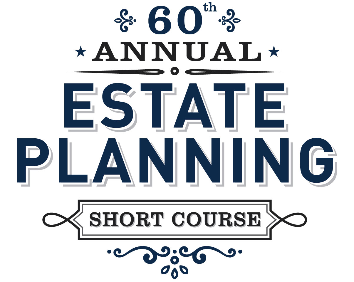 60th Annual Estate Planning Short Course