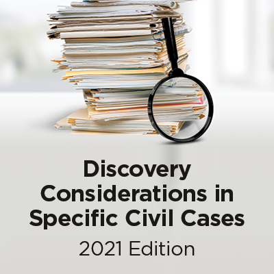Discovery Considerations in Specific Civil Cases 2021 Edition