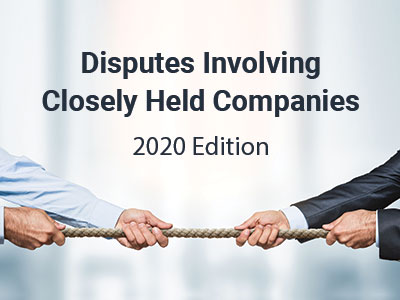 Disputes Involving Closely Held Companies 2020 Edition