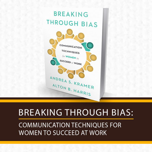 Picture of Breaking Through Bias: Communication Techniques for Women to Succeed at Work